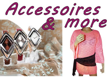 Accessoires and more...